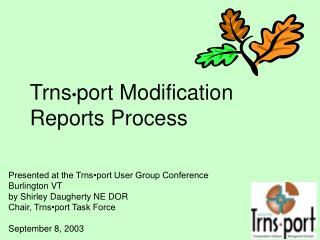 Trns • port Modification  Reports Process