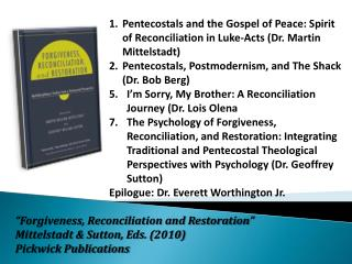 �Forgiveness, Reconciliation and Restoration� Mittelstadt & Sutton, Eds. (2010)