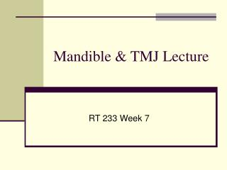 Mandible & TMJ Lecture