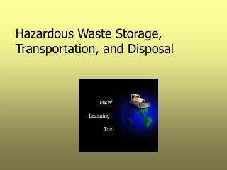 Hazardous Waste Storage, Transportation, and Disposal