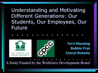Understanding and Motivating Different Generations: Our Students, Our Employees, Our Future