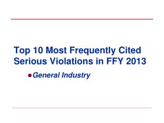 Top 10 Most Frequently Cited Serious Violations in FFY 2013