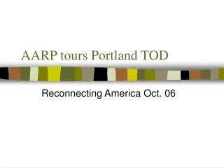 AARP tours Portland TOD