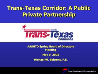 Trans-Texas Corridor: A Public Private Partnership