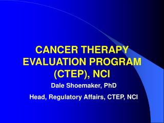 CANCER THERAPY EVALUATION PROGRAM (CTEP), NCI