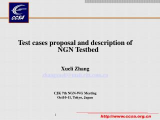 Test cases proposal and description of NGN Testbed Xueli Zhang zhangxueli@mail.ritt
