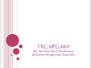 TRC, MPG, Map