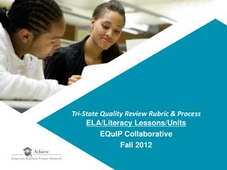 Tri-State Quality Review Rubric & Process ELA/Literacy Lessons /Units EQuIP Collaborative