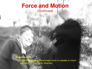 Force and Motion (Continued)