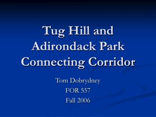 Tug Hill and Adirondack Park Connecting Corridor