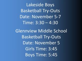 Lakeside Boys  Basketball Try-Outs Date: November 5-7 Time: 3: 30 – 4:30