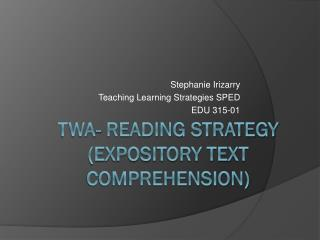 TWA- Reading Strategy (Expository text comprehension)