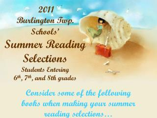 Consider some of the following books when making your summer reading selections…
