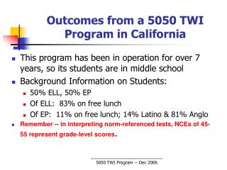 Outcomes from a 5050 TWI Program in California