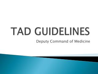 TAD GUIDELINES