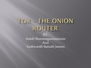 TOR – THE ONION ROUTER