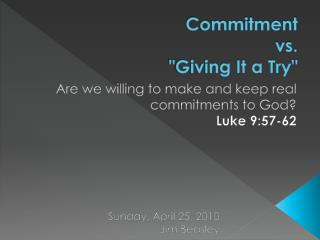 """Commitment vs. """" Giving It a Try"""""""