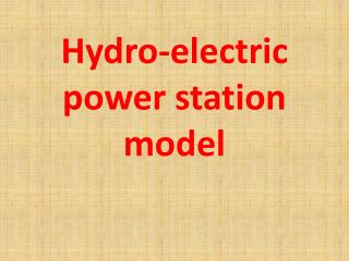 Hydro-electric power station model