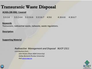 ACADs (08-006)  Covered Keywords Transuranic, radioactive waste, radwaste, waste regulations.