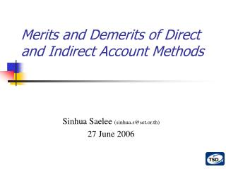 Merits and Demerits of Direct and Indirect Account Methods