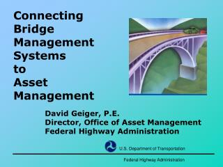 Connecting Bridge Management Systems to  Asset Management
