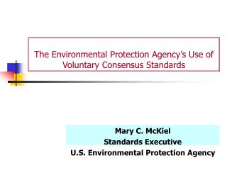 The Environmental Protection Agency�s Use of Voluntary Consensus Standards