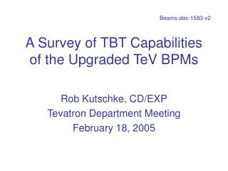 A Survey of TBT Capabilities of the Upgraded TeV BPMs