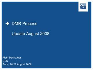 DMR Process Update August 2008
