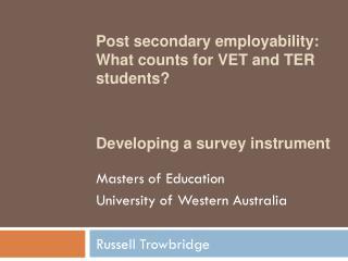 Masters of Education  University of Western Australia Russell Trowbridge