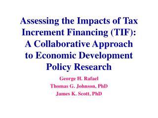 George H. Rafael Thomas G. Johnson, PhD James K. Scott, PhD
