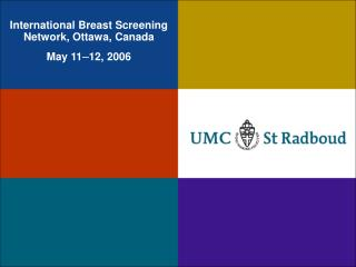 International Breast Screening Network, Ottawa, Canada May 11 – 12, 2006