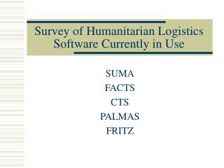 Survey of Humanitarian Logistics Software Currently in Use