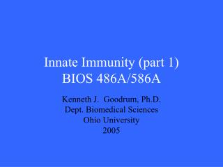 Innate Immunity (part 1) BIOS 486A/586A