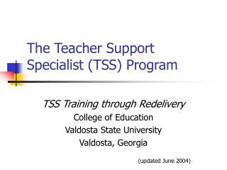 The Teacher Support Specialist (TSS) Program