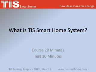 What is TIS Smart Home System?