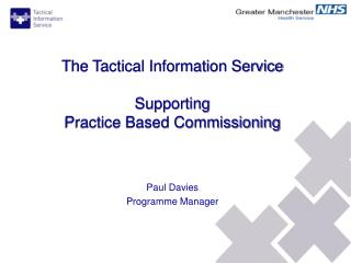 The Tactical Information Service Supporting Practice Based Commissioning