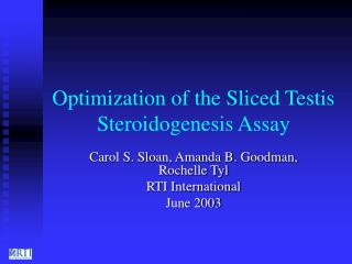 Optimization of the Sliced Testis Steroidogenesis Assay