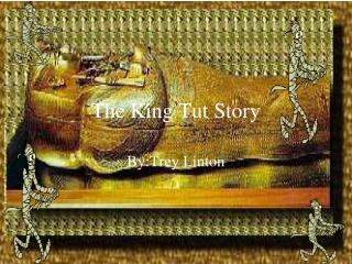 The King Tut Story