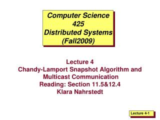 Computer Science 425 Distributed Systems (Fall2009)