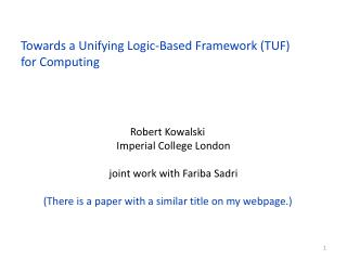 Towards a Unifying Logic-Based Framework ( TUF ) for Computing
