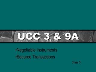 UCC 3 & 9A