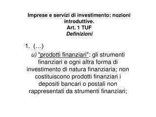 Imprese e servizi di investimento: nozioni introduttive. Art. 1 TUF Definizioni