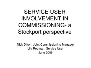 SERVICE USER INVOLVEMENT IN COMMISSIONING- a Stockport perspective