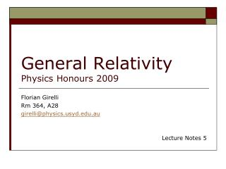 General Relativity Physics Honours 2009