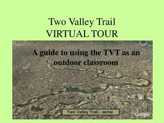 Two Valley Trail VIRTUAL TOUR