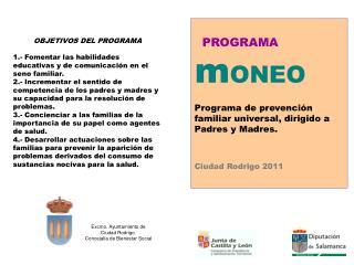 PROGRAMA m ONEO Programa de prevención familiar universal, dirigido a Padres y Madres.