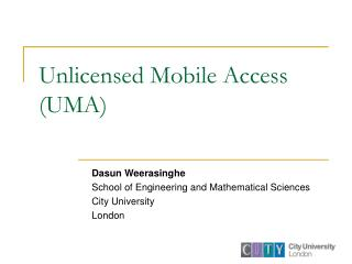 Unlicensed Mobile Access ( UMA)