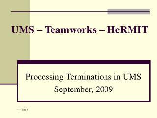 UMS – Teamworks – HeRMIT