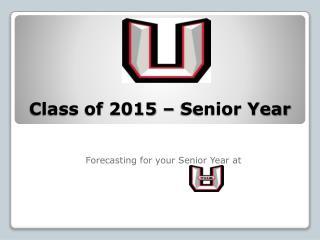 Class  of  2015 – Senior Year