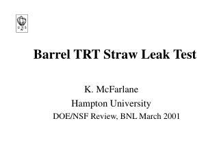 Barrel TRT Straw Leak Test